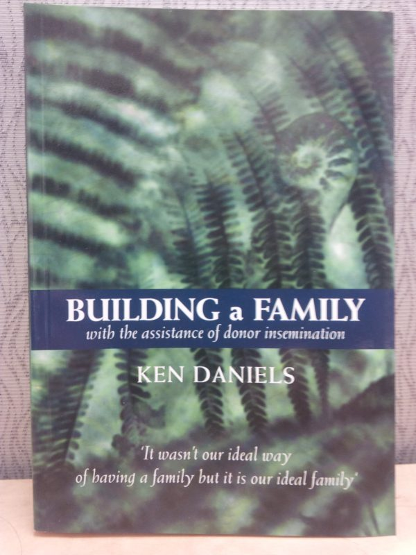 Building a Family with the Assistance of Donor Insemination, By Dr. Ken Daniels